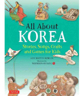 All About Korea (Stories, Songs, Crafts and Games for Kids)