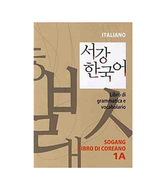 Sogang Korean 1A: Libro di grammatica e vocabulario (Grammar book in Italian)
