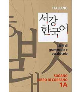 Sogang Korean 1A: Libro di grammatica e vocabulario (Livre de grammaire en italien)
