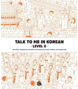 Talk to me in Korean - Level 6 : Have More Engaging Conversations by Expressing Doubts, Abilities
