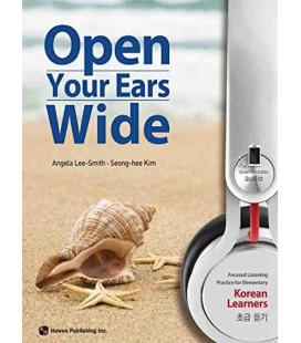 Open Your Ears Wide - Focused Listening Practice for Elementary Korean Learners - Incluye audio