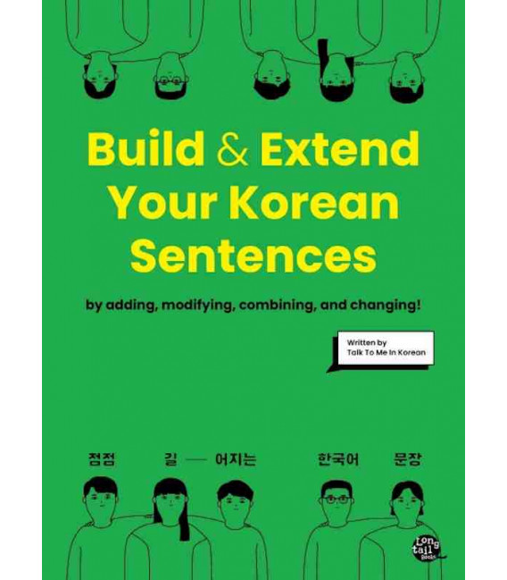 Build & Extend Your Korean Sentences - By adding, modifying, combining, and changing!