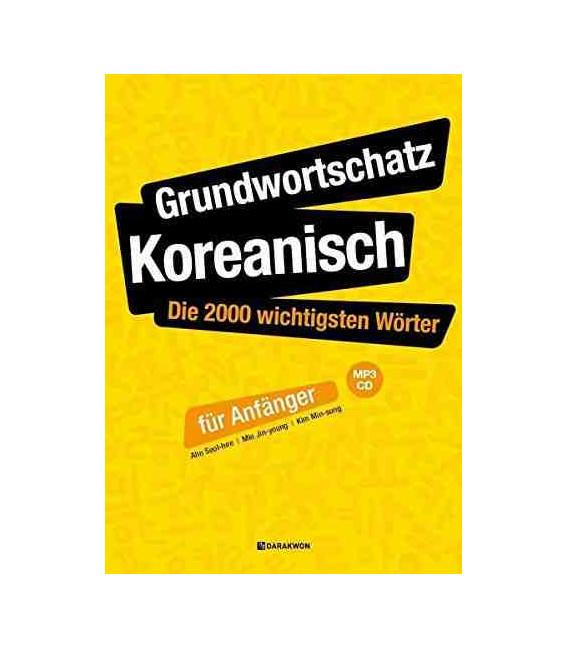 Grundwortschatz Koreanisch: Die 2000 wichtigsten Wörter für Anfänger (Includes CD)