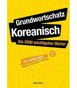 Grundwortschatz Koreanisch: Die 2000 wichtigsten Wörter für Anfänger (Incluye CD)