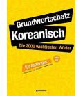 Grundwortschatz Koreanisch: Die 2000 wichtigsten Wörter für Anfänger (CD Incluso)