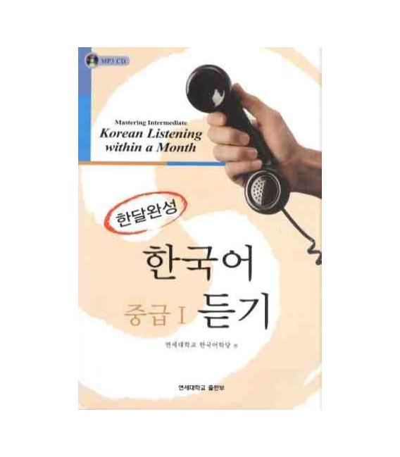 Mastering Intermediate Korean Listening Within a Month Vol. 1 (Incluye CD)
