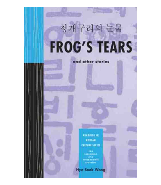 Frog's Tears and other Stories- Readings in Korean Culture Series- For Beginning and Interm.Students