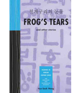 Frog's Tears and other Stories- Readings in Korean Culture Series- For Beginning and Interm. Students