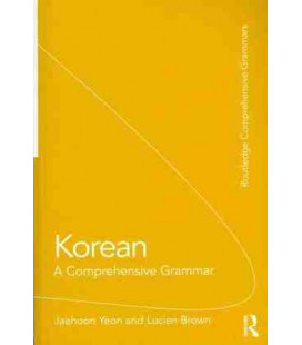 Korean : A Comprehensive Grammar (Routledge Comprehensive Grammars)