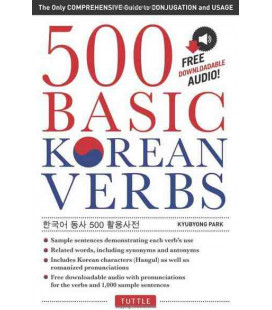 500 Basic Korean Verbs - The only Comprehensive Guide to Conjugation and Usage (Mit Gratis Audio Download)