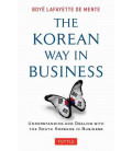 The Korean Way In Business - Understanding and Dealing with the South Koreans in Business