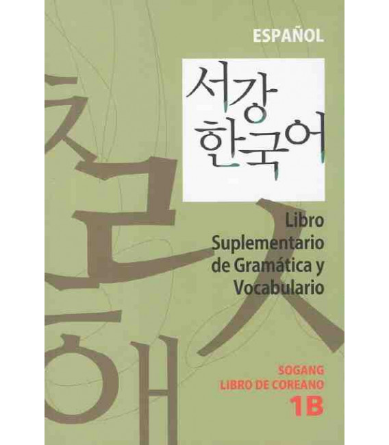 Sogang Korean 1B: Libro supplementare di grammatica e vocabolario in spagnolo