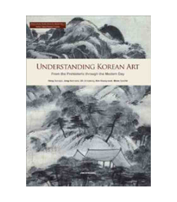 Understanding Korean art: from the prehistoric through the modern day (CD incluso)