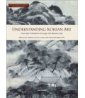 Understanding Korean art: from the prehistoric through the modern day (CD inclus)