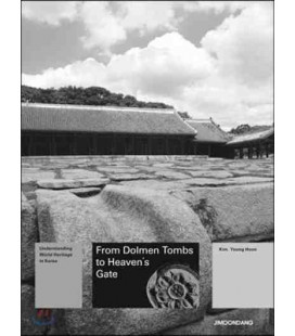 From Dolmen Toms to Heaven's Gate- Understanding World Heritage in Korea