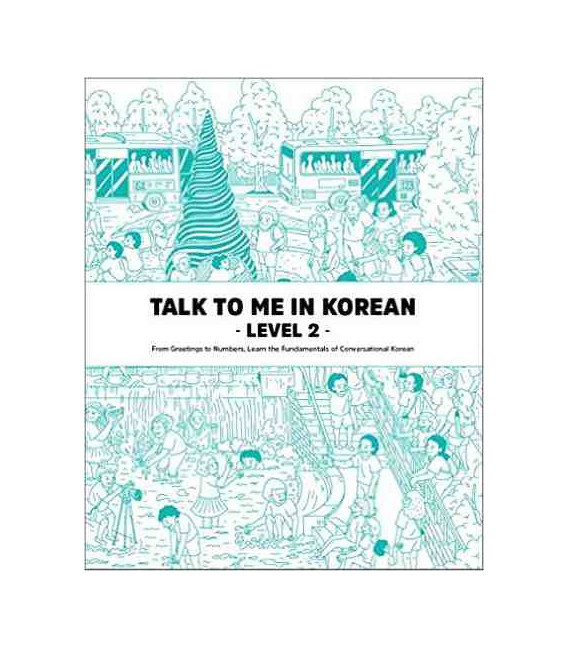 Talk to me in Korean - Level 2 - Conjunctions, Tenses, Telling Time and more