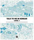 Talk to me in Korean -Level 1- Learn the Fundamentals of Conversational Korean