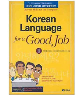 Korean Language for a Good Job 1 (Mit Key Expressions & Drills Booklet und Audio CD)
