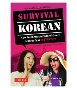 Survival Korean - Phrasebook & Dictionary - How to communicate without fuss or fear instantly