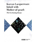 Korean Lacquerware Inlaid With Mother-of-Pearl: the Everlasting Beauty