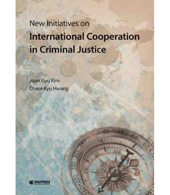 New Initiatives on International Cooperation in Criminal Justice