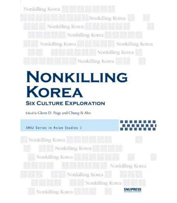 Nonkilling Korea: Six Culture Exploration- Series in Asian Studies 2