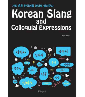 Korean Slang and Colloquial Expressions (Mit kostenloser Online Video-Lektüre)