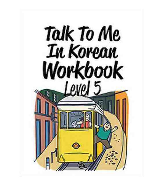 Talk to me in Korean Workbook 5